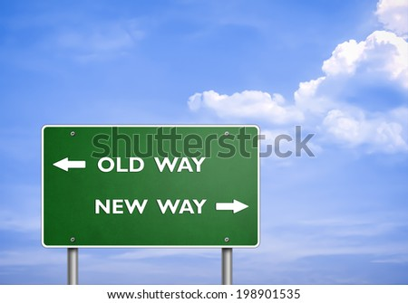 OLD WAY - NEW WAY - road sign concept - stock photo