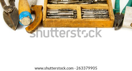 Old working tools. Vintage working tools ( hammer, drills and others) on white background. - stock photo