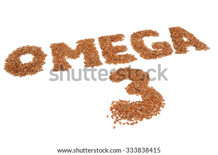 Omega 3 Written in Flax Seeds Isolated on White Background - stock photo