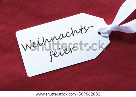 One Label On Red Background, Weihnachtsfeier Means Christmas Party