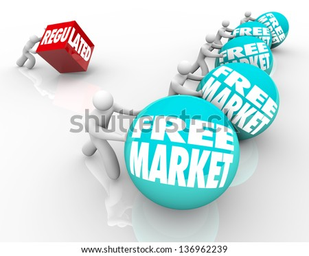 One person pushes a cube marked Regulated vs others with balls with the word Free Market to show the advantage of an open business climate versus one with over regulation