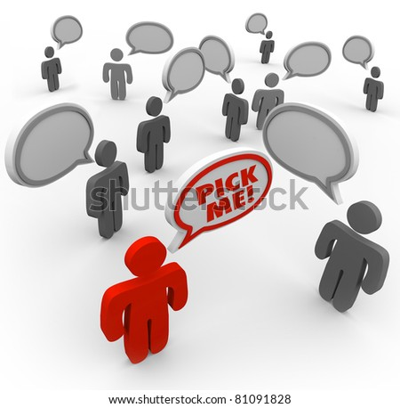 One person says Pick Me and stands out from the crowded field of applicants for a new job or other desired position - stock photo