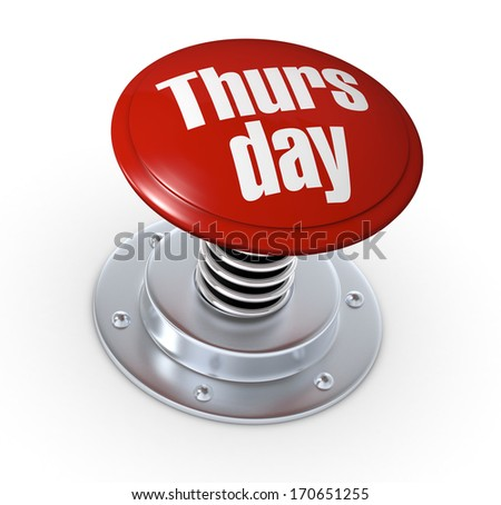 one push button with the text: thursday (3d render)