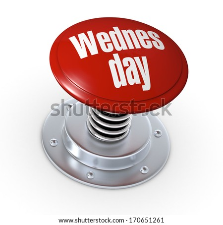 one push button with the text: wednesday (3d render)