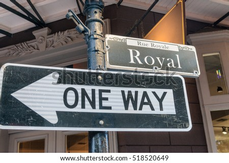 One way sign in Royal Street, New Orleans.