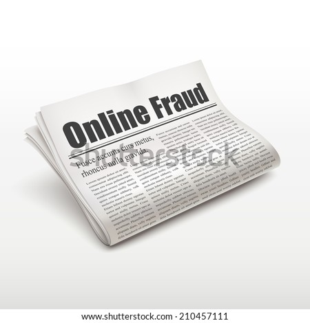 online fraud words on newspaper over white background - stock photo