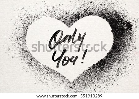 Only you - Grunge stenciled heart. Graffiti style Valentine's card