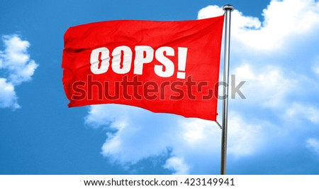 oops!, 3D rendering, a red waving flag - stock photo