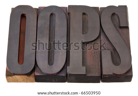 oops exclamation word in vintage wooden letterpress printing blocks isolated on white - stock photo