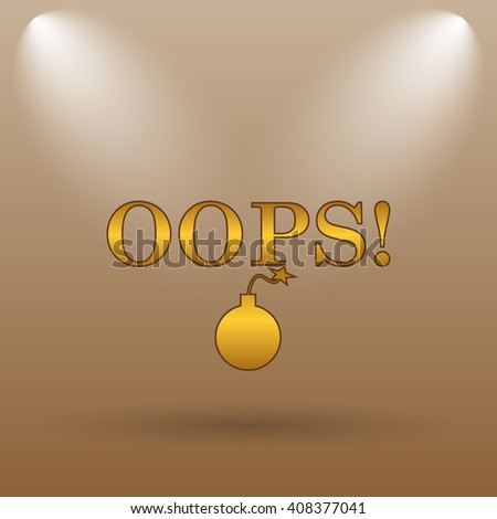 Oops icon. Internet button on brown background.
