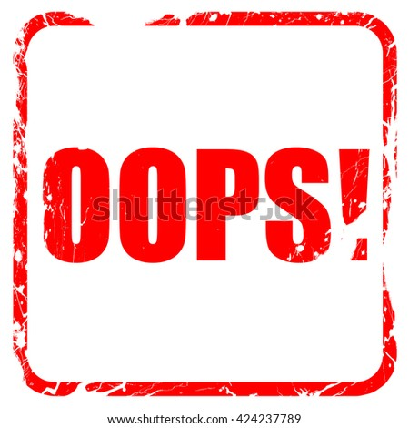 oops!, red rubber stamp with grunge edges - stock photo