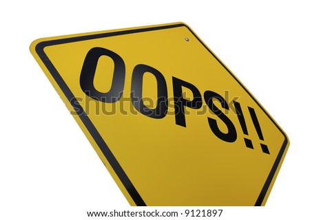 Oops! Road Sign Isolated on White. Contains Clipping Path. - stock photo