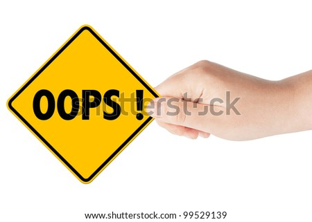 Oops sign showing business concept with hand on the white background - stock photo