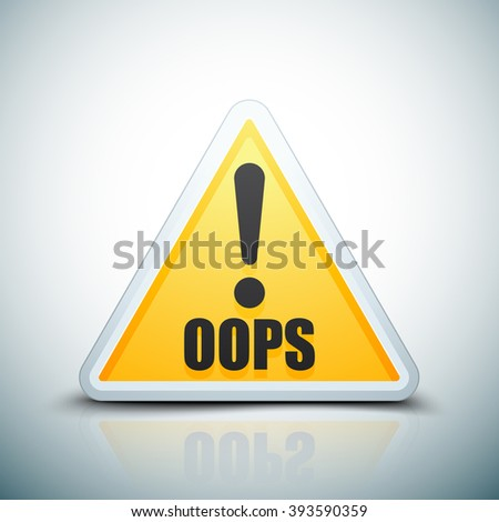 Oops! triangle sign - stock photo