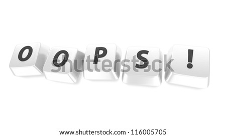 OOPS! written in black on white computer keys. 3d illustration. Isolated background. - stock photo