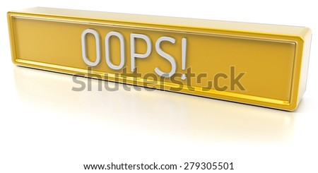 Oops! - Yellow banner with text - Isolated 3D Render - stock photo