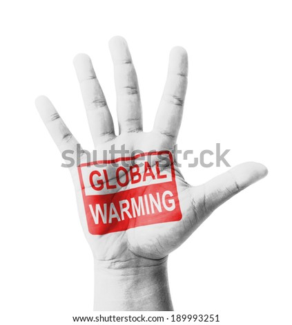 Open hand raised, Global Warming sign painted, multi purpose concept - isolated on white background - stock photo