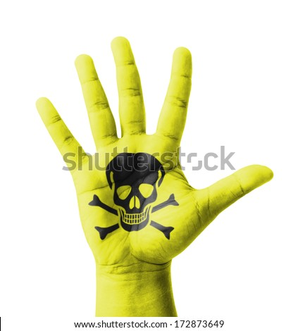 Open hand raised, Poisonous sign painted, multi purpose concept - isolated on white background - stock photo