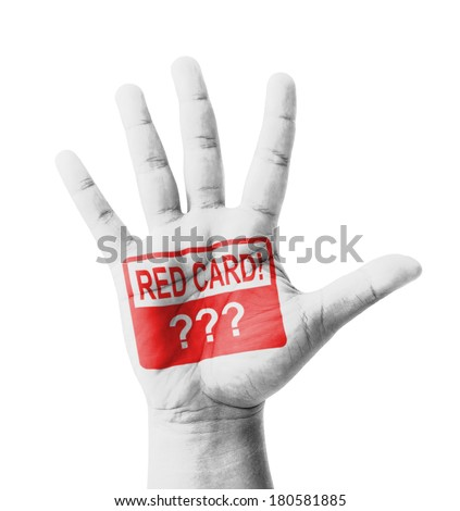 Open hand raised, Red Card sign painted, multi purpose concept - isolated on white background - stock photo