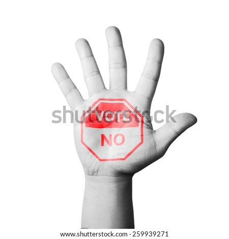 Open Hand Raised, Vote No Sign Painted - stock photo