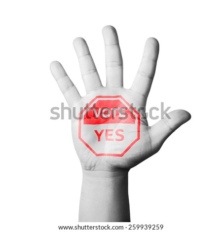 Open Hand Raised, Vote Yes Sign Painted - stock photo