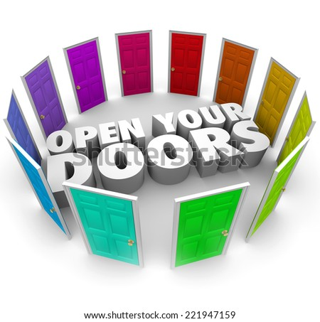 Open Your Doors 3d words in a ring of doorways leading to new possibilities, opportunities or career paths or directions - stock photo