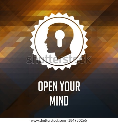 Open Your Mind Slogan. Retro label design. Hipster background made of triangles, color flow effect. - stock photo