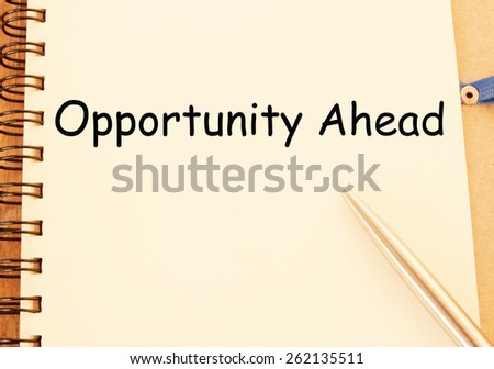 opportunity ahead text write on paper