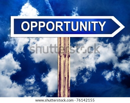Opportunity sign - stock photo