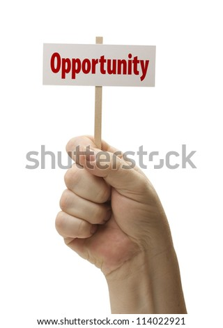 Opportunity Sign In Male Fist Isolated On A White Background. - stock photo