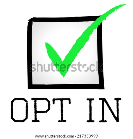 Opt In Showing Tick Symbol And Approved - stock photo