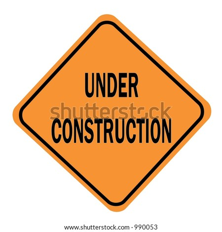 "Orange Diamond Sign with a message of ""Under Construction""  Isolated on a white background - stock photo"