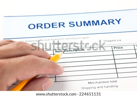 Order summary application form and human hand with pencil