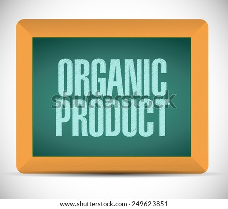 organic product board sign illustration design over a white background - stock photo