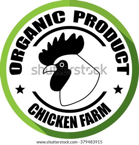 Organic product, chicken farm green, Button, label and sign.