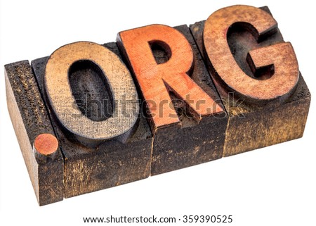 organization - dot org internet domain  - network address  for nonprofit  institution - isolated text in letterpress wood type stained by color inks - stock photo