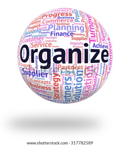 Organize Word Meaning Organizing Manage And Management
