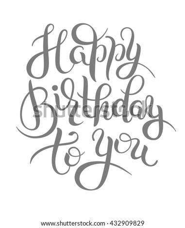 original hand lettering inscription typography template Happy Birthday to you, raster version illustration for posters, cards, prints, balloons - stock photo