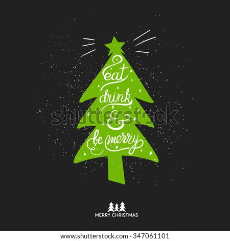 Original handwritten Xmas lettering illustration. Eat, drink and be merry - quote in a christmas tree. Great design element for congratulation or greeting card and banners or poster.  - stock photo