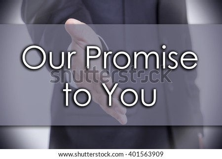 Our Promise to You - business concept with text - horizontal image - stock photo