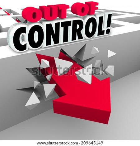 Out of Control words over a red 3d arrow breaking through a maze wall as mismanagement of an issue, problem or trouble in chaos or disarray - stock photo