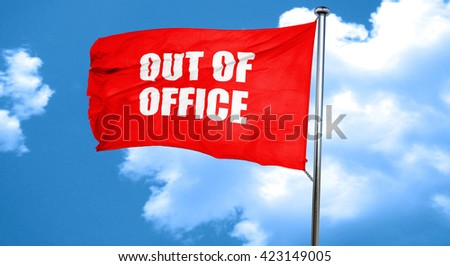 out of office, 3D rendering, a red waving flag - stock photo