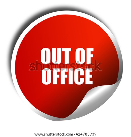out of office, 3D rendering, red sticker with white text - stock photo