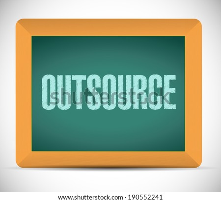 outsource message on a board illustration design over a white background - stock photo