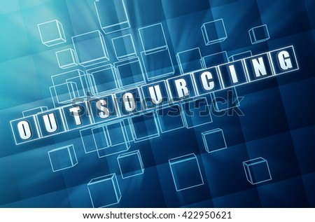 outsourcing - text in blue glass cubes with white letters 3D illustration, business global concept word