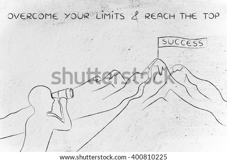 overcome your limits & reach the top: person with binoculars looking at the path to reach a Success banner on top of a mountain