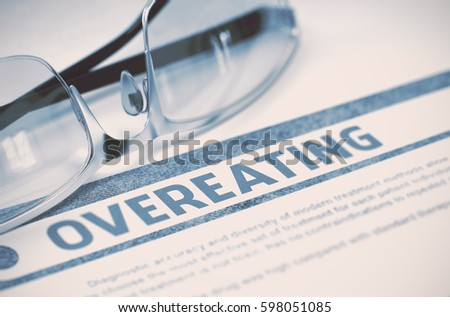 Overeating - Printed Diagnosis with Blurred Text on Blue Background with Spectacles. Medicine Concept. 3D Rendering.
