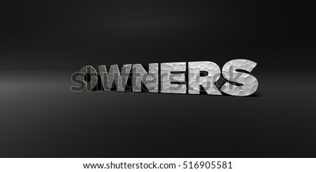 OWNERS - hammered metal finish text on black studio - 3D rendered royalty free stock photo. This image can be used for an online website banner ad or a print postcard.