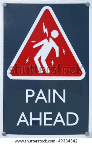 Pain Ahead sign - stock photo