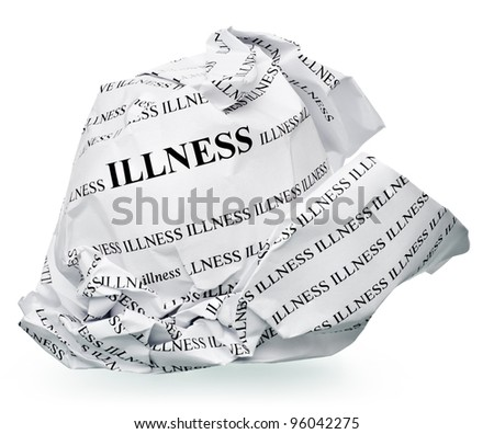 "paper ball with text "" illness "" and clipping path on a white background"